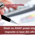 ANAF poate impozita afacerile