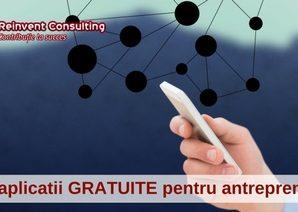 10 aplicatii GRATUITE potrivite pentru antreprenori, Reinvent Consulting