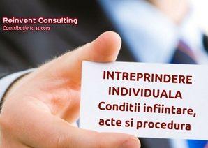 Infiintare Intreprindere individuala acte procedura Reinvent Consulting