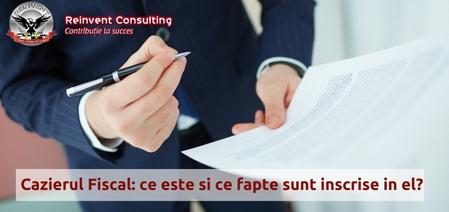 Cazierul Fiscal- ce este si ce fapte sunt inscrise in el-