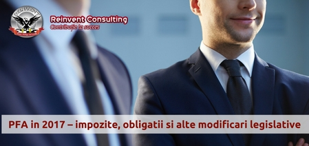 PFA in 2017 – impozite, obligatii si alte modificari legislative Reinvent Consulting