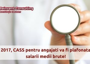 CASS pentru angajati va fi plafonata la 5 salarii medii brute, Reinvent Consulting