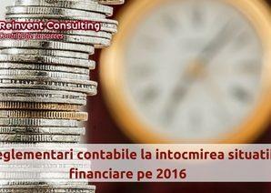 Noi reglementari contabile la intocmirea situatiilor financiare pe 2016