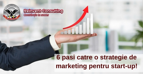 6 pasi catre o strategie de marketing pentru start-up!