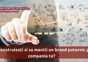 Cum sa construiesti si sa mentii un brand puternic pentru compania ta-