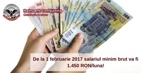 De la 1 februarie 2017 salariul minim brut ajunge la 1.450 RONluna!