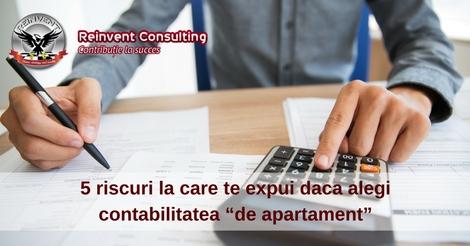 """5 riscuri la care te expui daca alegi contabilitatea """"de apartament"""", Reinvent Consulting"""