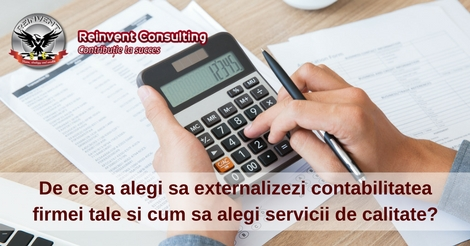 De ce sa alegi sa externalizezi contabilitatea firmei tale, Reinvent Consulting