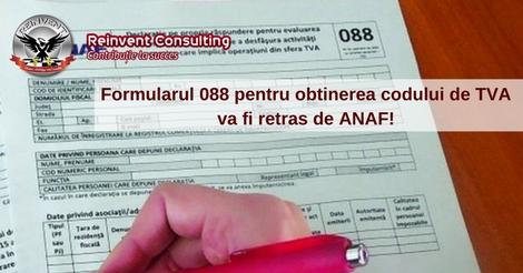 Incepand de azi, 1 februarie 2017, formularul 088 pentru obtinerea codului de TVA va fi retras de ANAF!