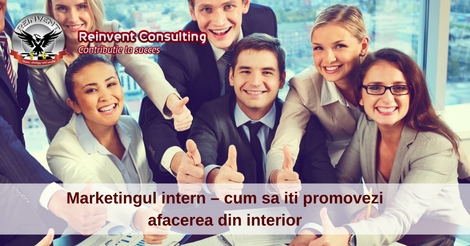Marketingul intern – cum sa iti promovezi afacerea din interior