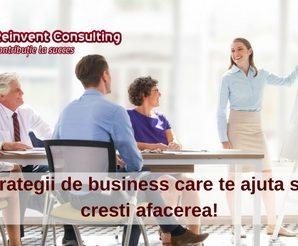 5 strategii de business care te ajuta sa iti cresti afacerea, Reinvent Consulting