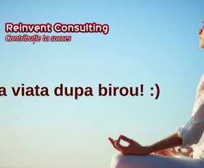 Echilibru viata profesionala - viata personala Reinvent Consulting