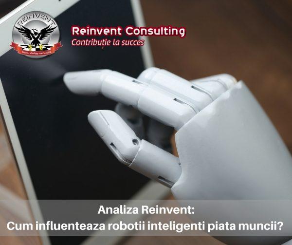 Analiza Reinvent Consulting- Cum schimba robotii inteligenti piata muncii-