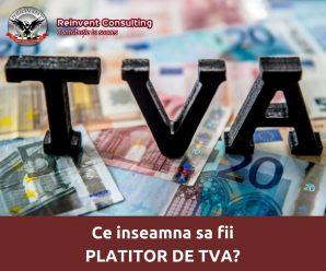 Ce inseamna sa fii platitor de TVA-