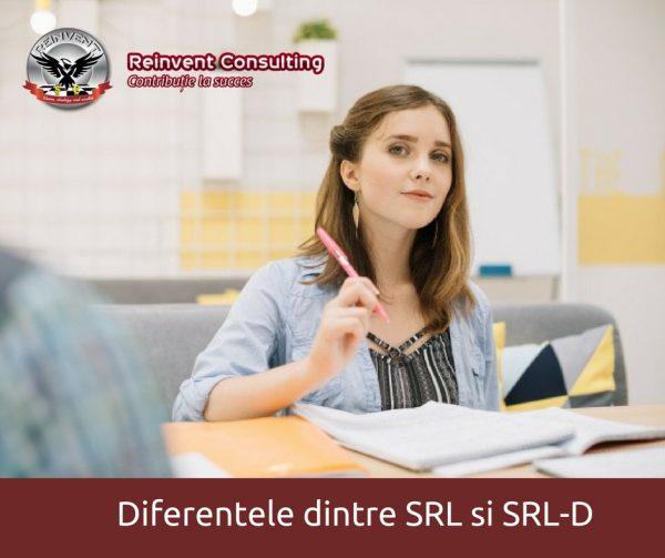 Diferentele dintre SRL si SRL-D Reinvent Consulting