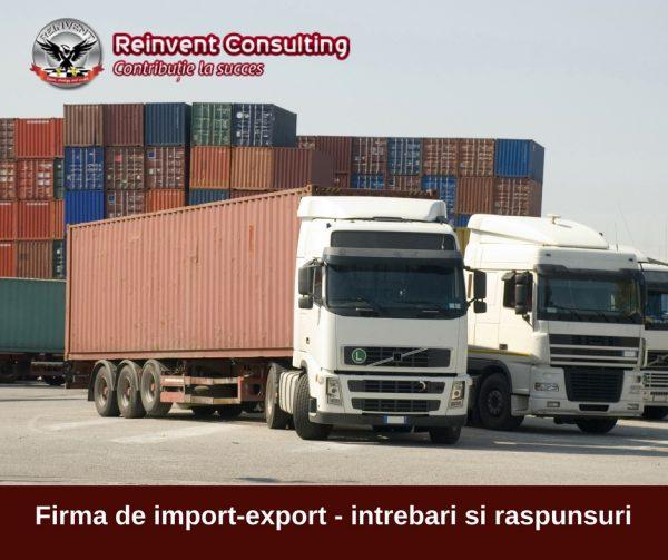 Firma de import-export - intrebari si raspunsuri frecvente
