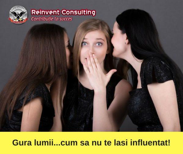 Gura lumii si cum sa nu te lasi influentat Reinvent Consulting