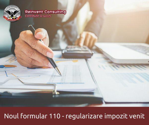 noul formular 110, regularizare impozit venit, Reinvent Consulting
