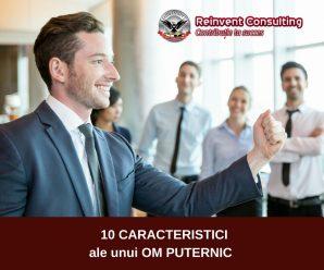 10 caracteristici ale unui om puternic Reinvent Consulting (1)