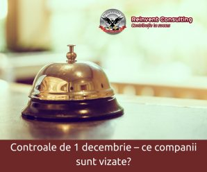 Controale de 1 decembrie – ce companii sunt vizate