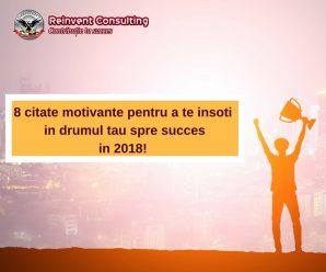 8 citate motivante pentru a te insoti in drumul tau spre succes in 2018!