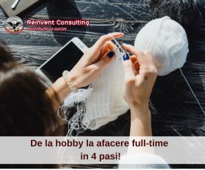 De la hobby la afacere full-time in 4 pasi!