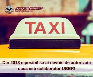 Din 2018 e posibil sa ai nevoie de autorizatii speciale pentru firmele de taxi, daca esti colaborator UBER!