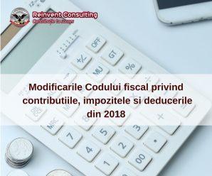 Modificarile Codului fiscal in ceea ce priveste contributiile, impozitele si deducerile aplicabile de la 1 ianuarie 2018