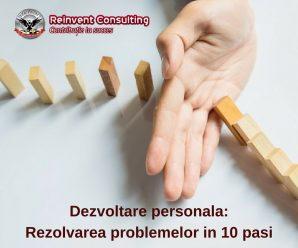 Dezvoltare personala_ rezolvarea problemelor in 10 pasi Reinvent Consulting