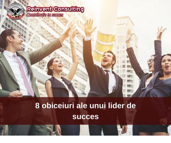 8 obiceiuri ale unui lider de succes