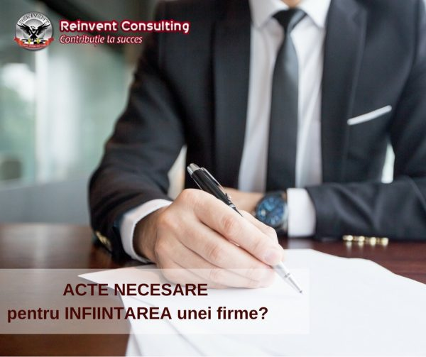 Ce acte sunt necesare pentru infiintare firma, Reinvent Consulting