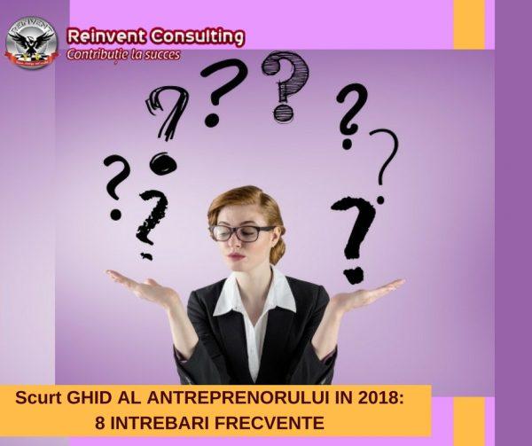 ghidul antreprenorului in 2018, intrebari frecvente antreprenoriat, Reinvent Consulting