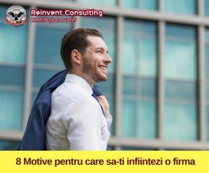 8 Motive pentru care sa-ti infiintezi o firma Reinvent Consulting