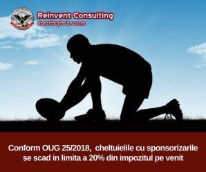 Conform OUG 252018, sponsorizarile firmelor se scad in limita a 20% din impozitul pe venit. Reinvent Consulting