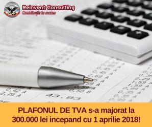 Plafonul de TVA se mareste la 300.000 RON in 2018