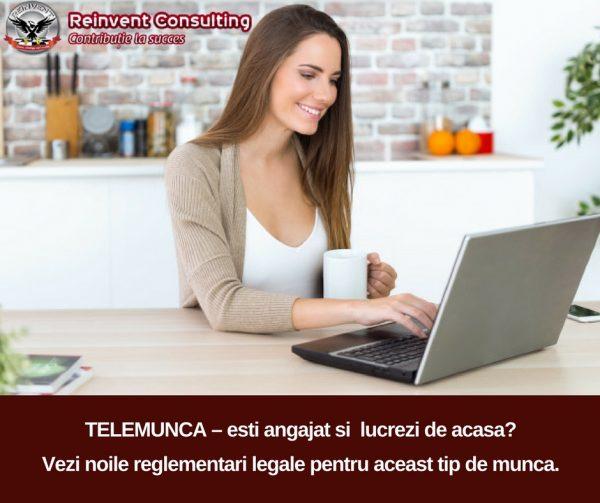 TELEMUNCA – esti angajat si lucrezi de acasa_ Vezi noile reglementari pentru acest regim de lucru Reinvent Consulting