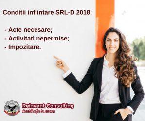 Conditii infiintare SRL-D 2018_ acte necesare,coduri CAEN nepermise, impozitare Reinvent Consulting