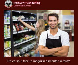 De ce sa-ti faci un magazin alimentar la tara_ Ce presupune acest lucru_ Reinvent Consulting