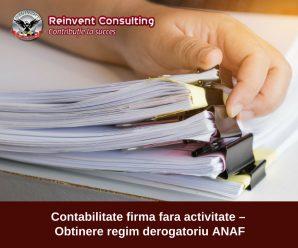 Contabilitate firma fara activitate – regim derogatoriu ANAF Reinvent Consulting