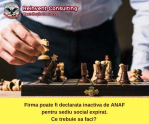 Firma poate fi declarata inactiva de ANAF pentru sediu social expirat. Ce trebuie sa faci_ Reinvent Consulting