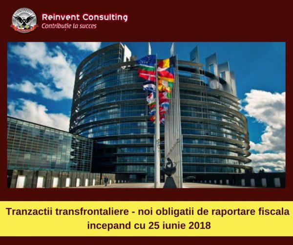 Tranzactii transfrontaliere - noi obligatii de raportare fiscala incepand cu 25 iunie 2018 Reinvent Consulting