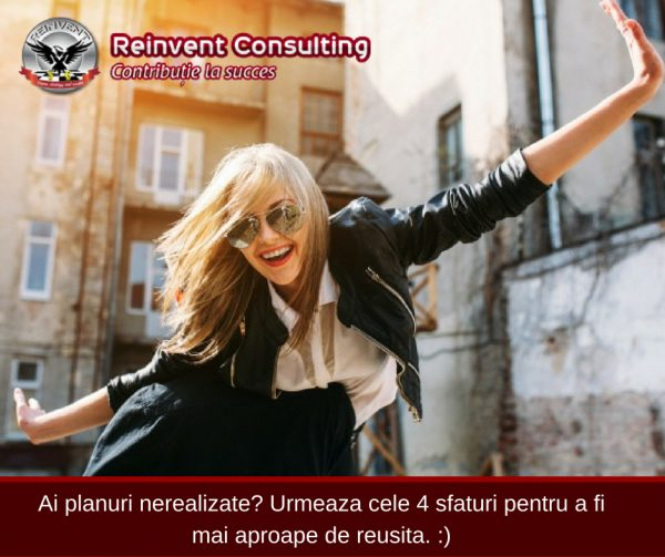 4 sfaturi pentru reusita Reinvent Consulting