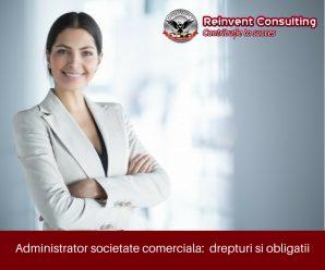 Administrator societate comerciala_ drepturi si obligatii Reinvent Consulting