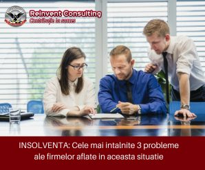 INSOLVENTA_ Cele mai intalnite 3 probleme ale firmelor aflate in aceasta situatie Reinvent Consulting