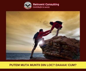 PUTEM MUTA MUNTII DIN LOC_ DAAAA! CUM Reinvent Consulting