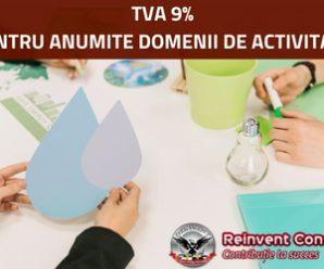 TVA DE 9% PENTRU ANUMITE DOMENII DE ACTIVITATI. CARE SUNT ACESTEA_