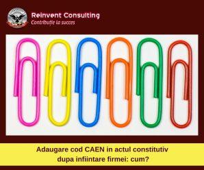 Adaugare cod CAEN in actul constitutiv dupa infiintare firmei_ cum! Reinvent Consulting
