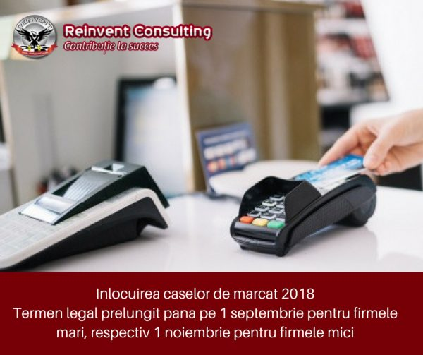 Inlocuirea caselor de marcat 2018 Reinvent Consulting