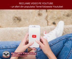 RECLAME VIDEO PE YOUTUBE – un sfert din populatia Terrei foloseste Youtube! Reinvent Consulting